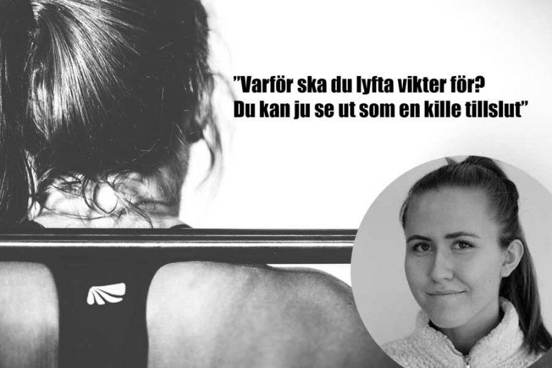 En krönika om kvinnors rättigheter att få lyfta vikter utan att få kommentarer.
