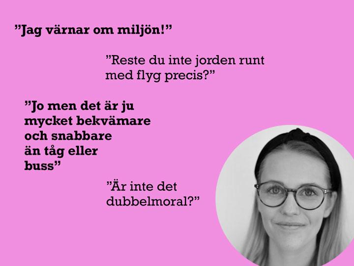 Rosa bild på en en textad konversation om dubbelmoralen i att resa och samtidigt vara miljövänlig. Litet foto på skribenten Emelie Karlsson nere i högra hörnet.